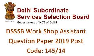 DSSSB Work Shop Assistant (Post Code 145/14) Question Paper PDF Download