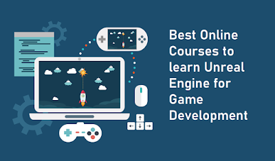 Top 5 Courses to learn Unreal Engine in 2020 - Best of Lot