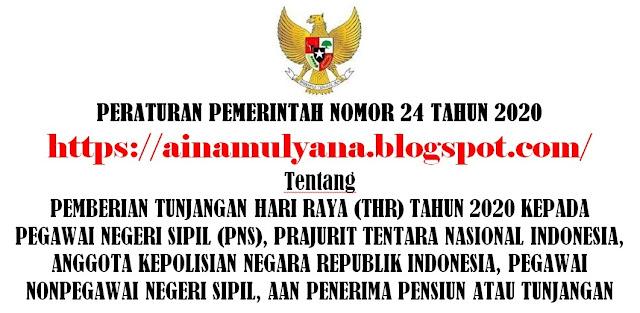 diterbitkan dengan pertimbangan bahwa a PP NOMOR 24 TAHUN 2020 TENTANG PEMBERIAN THR TAHUN 2020 KEPADA PNS, TNI, POLRI, PENSIUNAN