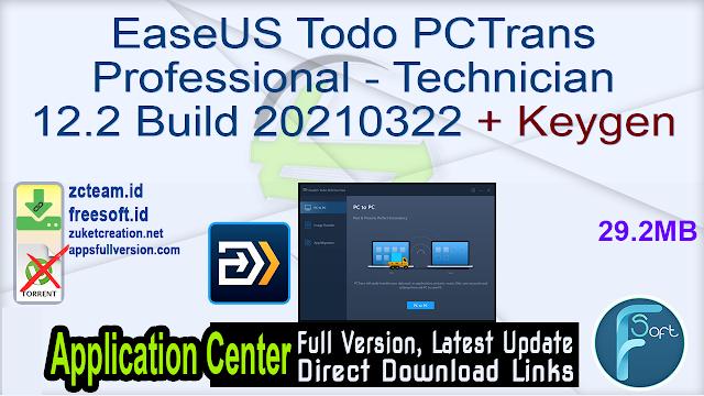 EaseUS Todo PCTrans Professional – Technician 12.2 Build 20210322 + Keygen