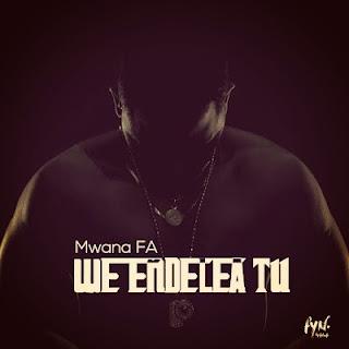AUDIO | MwanaFA - We Endelea Tu | Download