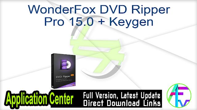 WonderFox DVD Ripper Pro 15.0 + Keygen