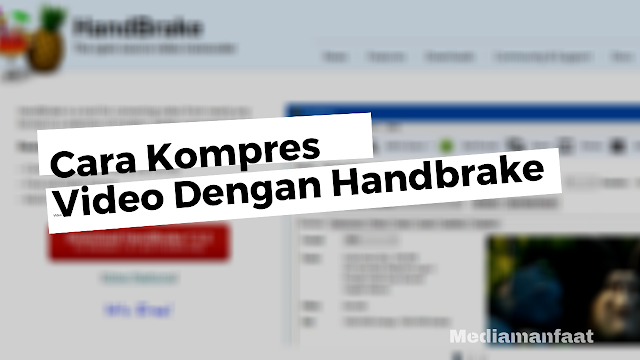 Tutorial Kompres Ukuran Video Dengan Aplikasi Handbrake