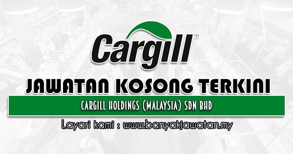 Jawatan Kosong 2021 di Cargill Holdings (Malaysia) Sdn Bhd