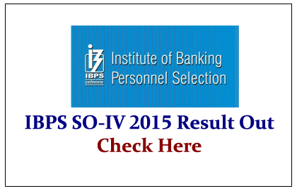 IBPS SO-IV Result Out