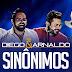 Sinônimos   Diego e Arnaldo part. Rafael e Rondinelli