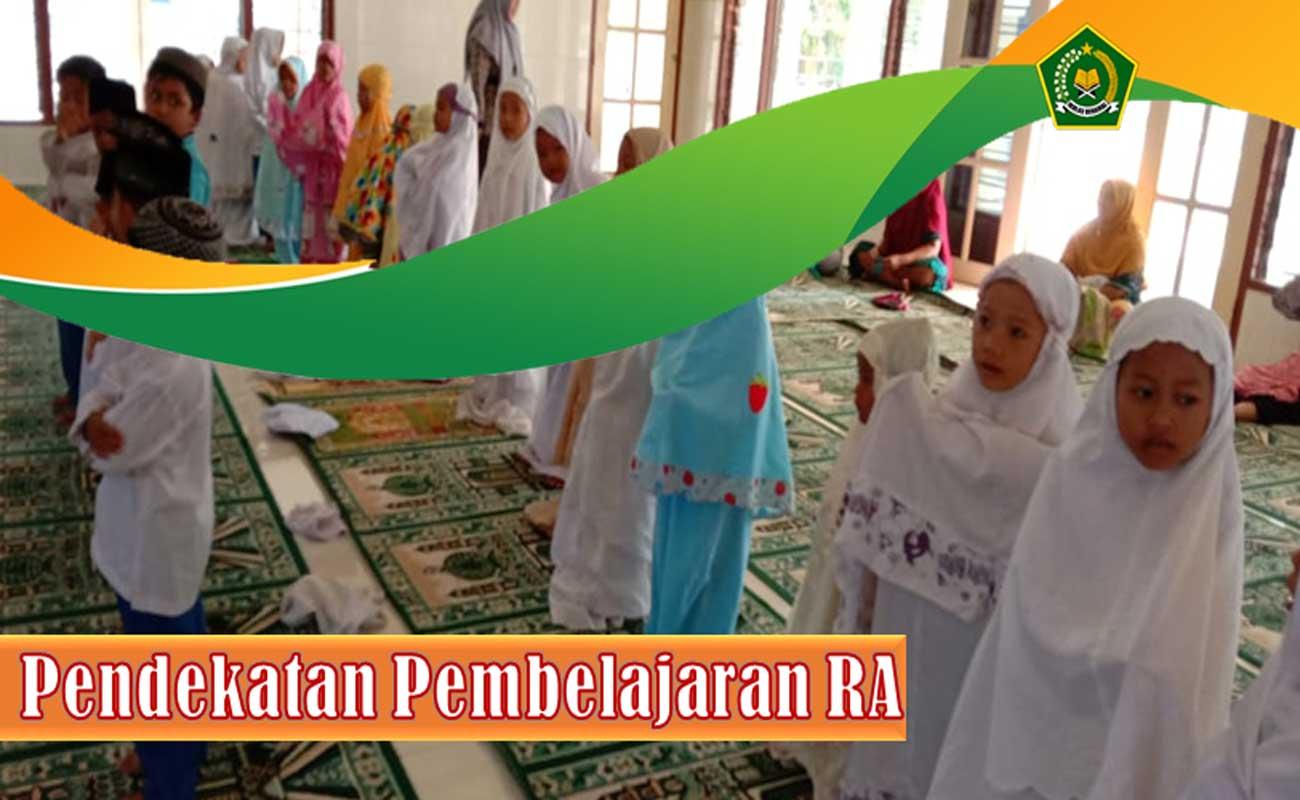 Pendekatan Pembelajaran yang Islami Untuk RA