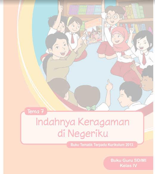 Buku Guru Kelas 4 SD Kurikulum 2013 Revisi Tema 7 Indahnya Keragaman di Negeriku