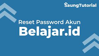 Tutorial Lupa Password Akun Belajar.id? Begini Cara Reset Lewat Admin