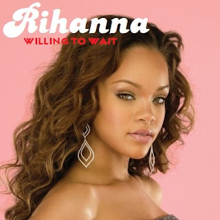 Willing To Wait - Rihanna MP3, Video & Lyrics