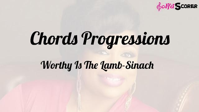 Chords Progressions And Lyrics: Worthy Is The Lamb-Sinach