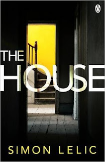 The House by Simon Lelic - Reading, Writing, Booking