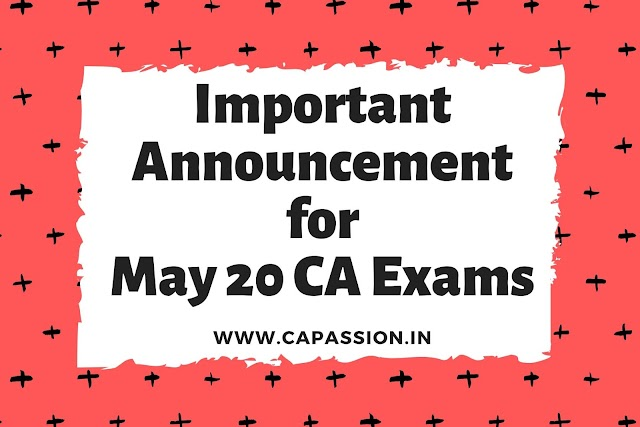 Important Announcement for May 20 CA Exams: ICAI gave exemption to complete MCS / Adv ITT / OC / ITT Training for May 20 Exams