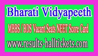 Bharati Vidyapeeth MBBS / BDS Vacant Seats NEET Score Card