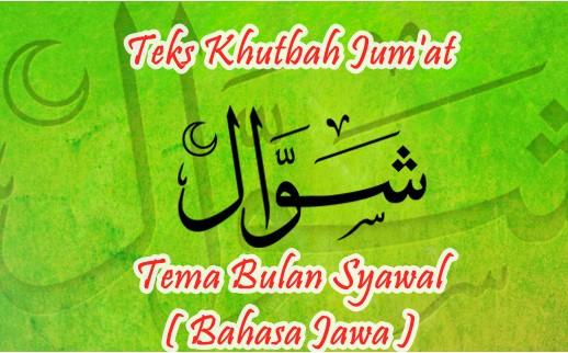 Teks Khutbah Jum'at Tema Bulan Syawal ( Bahasa Jawa )