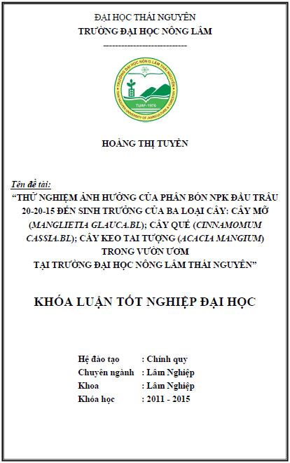 Thử nghiệm ảnh hưởng của phân bón NPK đầu trâu 20-20-15 đến sinh trưởng của ba loại cây: Cây mỡ; Cây Quế; Cây Keo Tai Tượng trong vườn ươm tại trường đại học nông lâm Thái Nguyên
