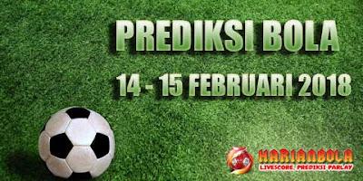 Prediksi Bola 14 - 15 Februari 2018
