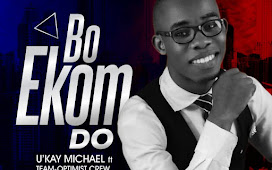 NEW SINGLE: BO EKOM DO By U'kay Michael ft Team-Optimist Crew