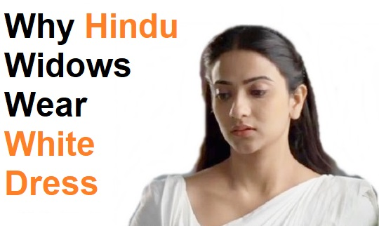 Why Hindu Widows Wear White Dress ?