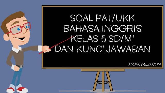 Soal PAT/UKK Bahasa Inggris Kelas 5 Tahun 2021