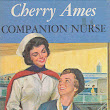 Series Books for Girls: Cherry Ames Companion Nurse and Jungle Nurse