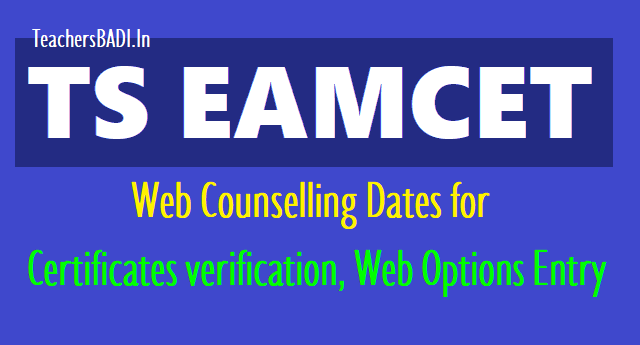 ts eamcet 2019 web counselling dates for certificates verification, web options entry,ts eamcet web options,ts eamcet certificates verification dates,list of documents for ts eamcet counselling