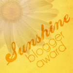 I've Been Nominated for a Sunshine Blogger Award