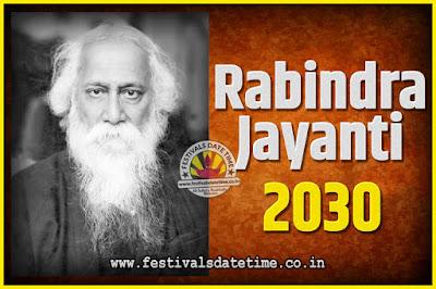 2030 Rabindranath Tagore Jayanti Date and Time, 2030 Rabindra Jayanti Calendar
