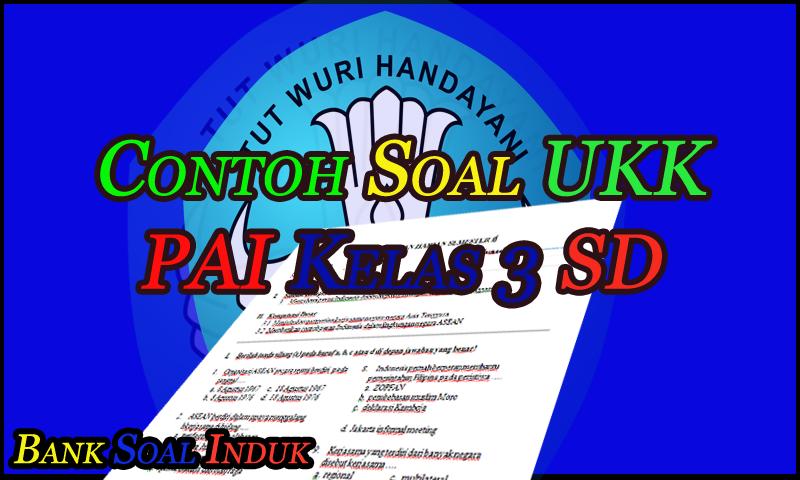 Unduh Contoh Bahan Soal Latihan UKK PAI Kelas 3 SD Format Word - October 21, 2016 at 06:44PM