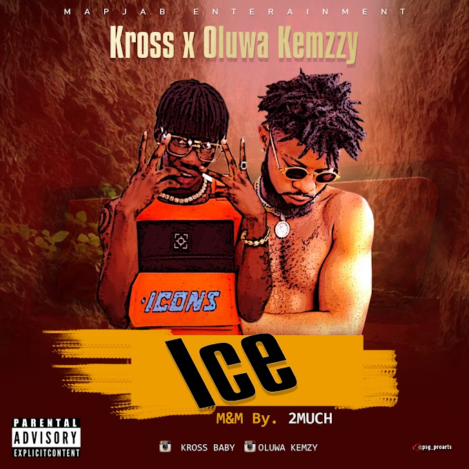 [Music] Kross Ft Oluwa kemzzy - Ice.mp3