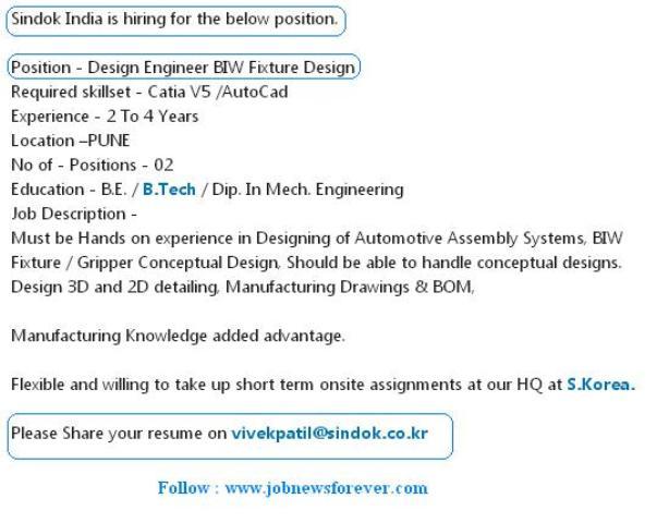 Job opening for Design Engineer (BIW Fixture Design) apply here.