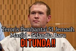 Teroris Pembantai 51 Jemaah Hukuman Ditunda