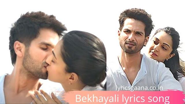 Bekhayali Me Bhi Tera Khayal Lyrics Kabir Singh Movie