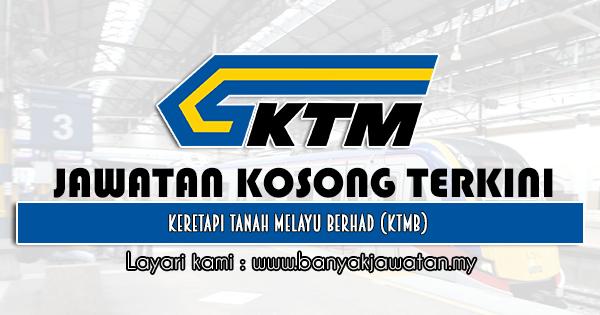Jawatan Kosong 2021 di Keretapi Tanah Melayu Berhad (KTMB)