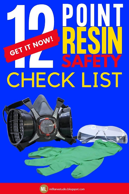 Information sheet for Resin Safety that reads: 12 point resin safety checklist at the top and at the bottom an image including a respirator with replaceable cartridges sitting next to gloves and goggles.