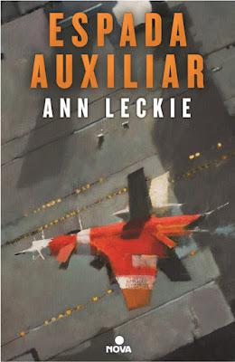 ESPADA AUXILIAR (Justicia Auxiliar #2). Ann Leckie (Nova - 5 Julio 2017) NOVELA CIENCIA FICCION portada libro