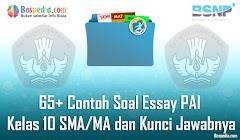 Lengkap - 65+ Contoh Soal Essay PAI Kelas 10 SMA/MA dan Kunci Jawabnya Terbaru