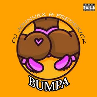 MP3: DJ Johnnex Ft Frederick - Bumpa