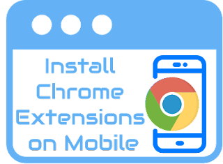 Install Chrome extension for android in 5 very simple steps,chrome extension mobile, adds on for chrome, chrome add ons android,install chrome extension android,chrome extensions for android,android extension chrome,