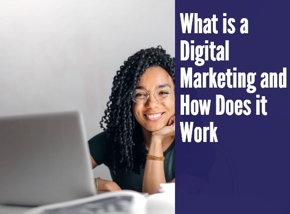 What is a Digital Marketing and How Does it Work