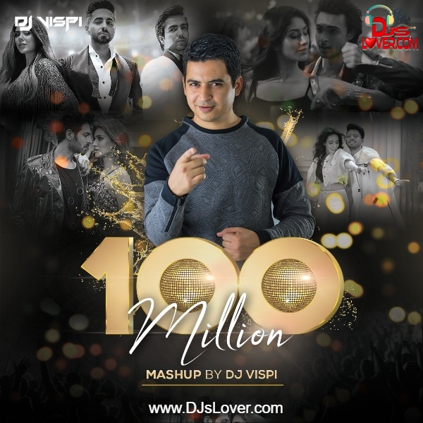 100 Million Mashup DJ Vispi