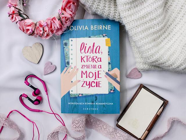 """""""Lista, która zmieniła moje życie"""" Olivia Beirne"""