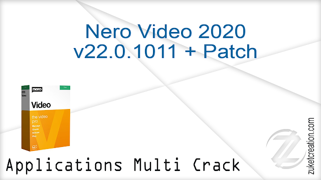 Nero Video 2020 v22.0.1011 + Patch