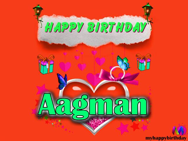 Happy Birthday Aagman - Happy Birthday To You