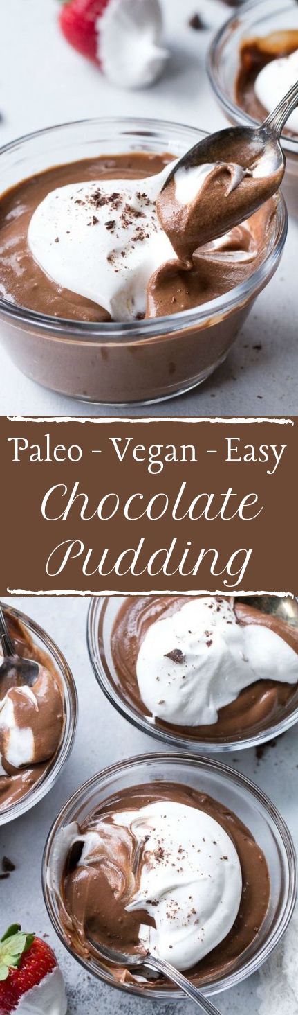 Easy Paleo & Vegan Chocolate Pudding #vegan #paleo #pudding #dessert #diet