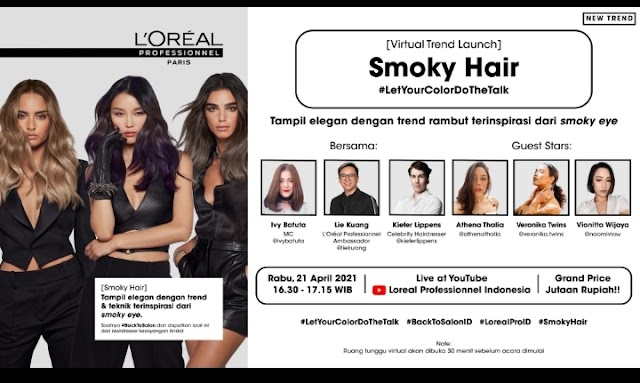 Mencatat Sejarah : L'Oréal Professionnel Gelar Peluncuran Virtual Smoky Hair Meriah Dengan Gebyar Puluhan Hadiah!