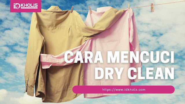 Ini Cara Mencuci Dry clean yang Benar