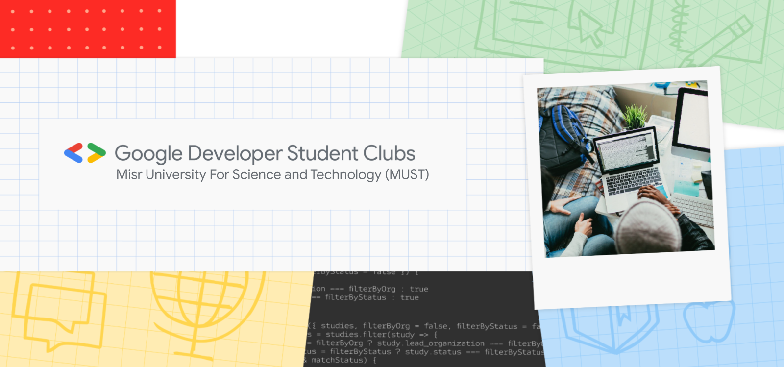 Banner that reads Google Developer Student Clubs, Misr University for Science and Technology (MUST). Includes overhead image of person coding on a laptop