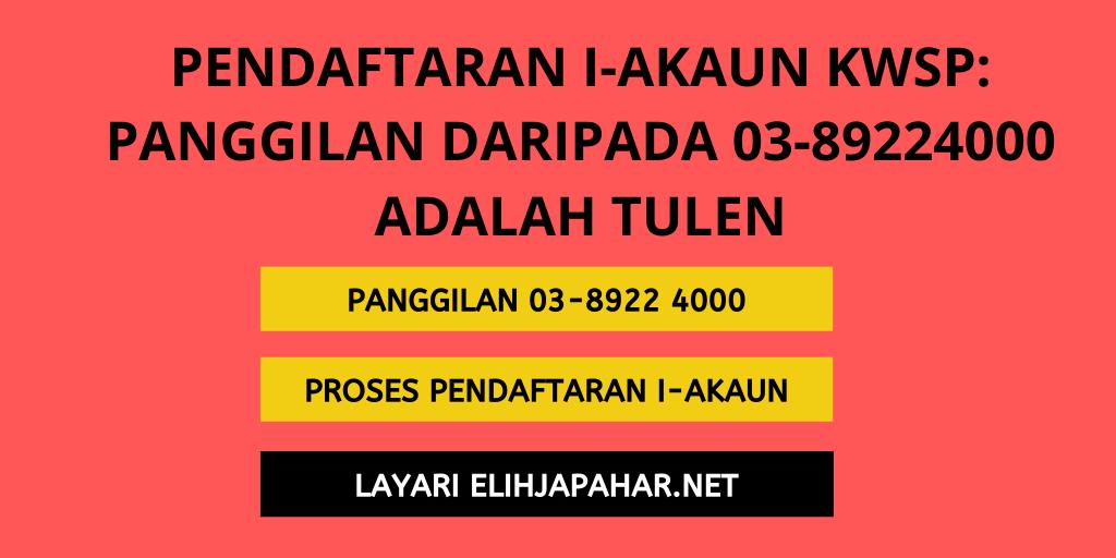 Pendaftaran i-Akaun KWSP Panggilan Daripada 03-89224000 Adalah Tulen