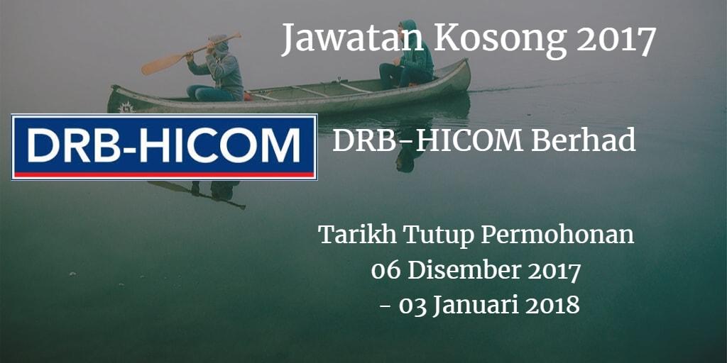 Jawatan Kosong DRB-HICOM Berhad  06 Disember 2017 - 03 Januari 2018
